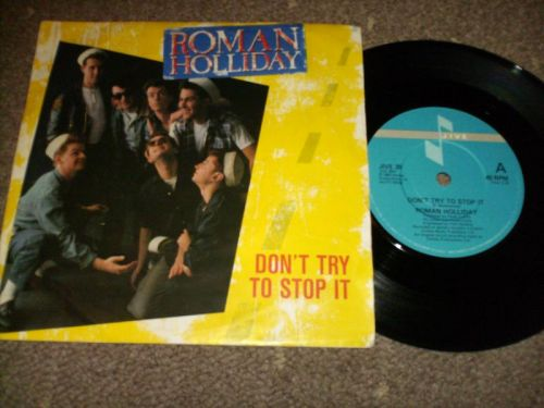 Roman Holliday - Dont Try To Stop It