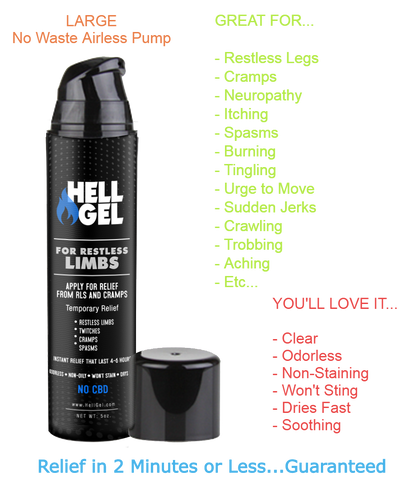 "2 Large Bottles (5oz) Hell Gel - ""Restless Limb and Cramp Relief in 2 Minutes or Less, Guaranteed!"""