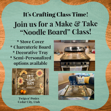 """Noodle Board"" Make & Take Class"