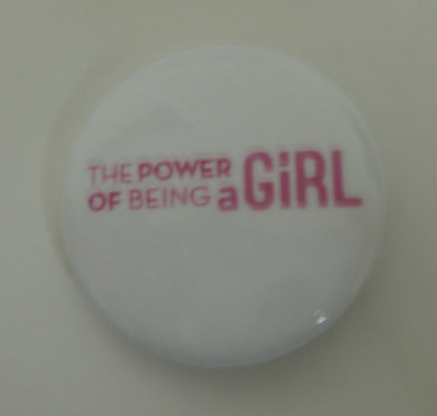 """Power of Being a Girl"" Button"
