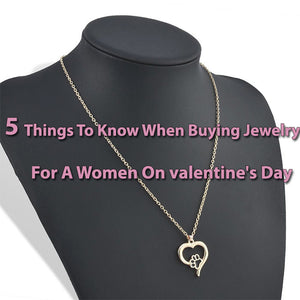 5 Things To Know When Buying Jewelry For A Women On valentine's Day