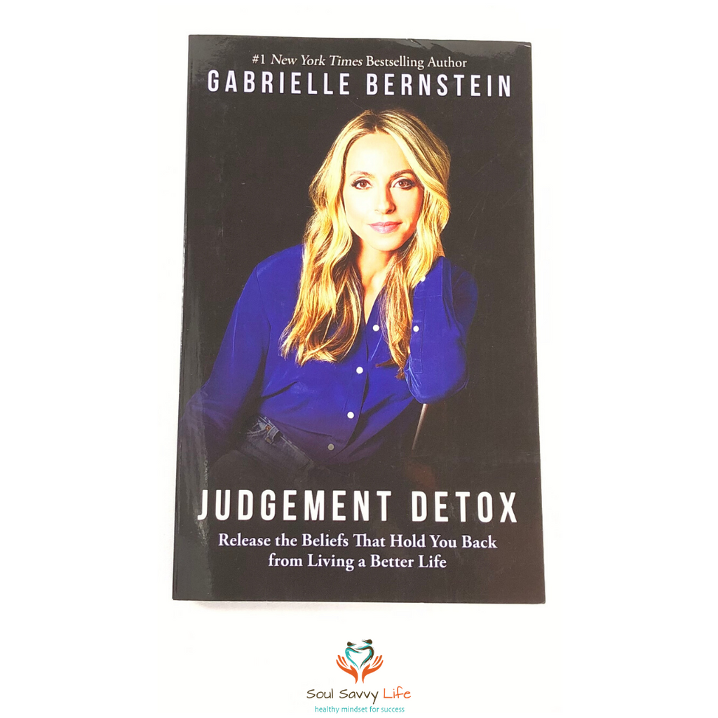 Judgement Detox - Release the Beliefs that Hold You Back from Living a Better Life