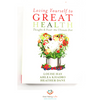 Loving Yourself to Great Health - Thoughts & Food the Ultimate Diet