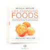 Medical Medium - Life Changing Foods