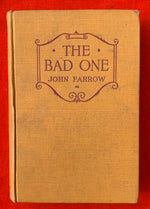"""The Bad One"" By John Farrow First Edition 1930"