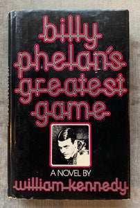 """Billy Phelan's Greatest Game"" by William Kennedy First Edition"