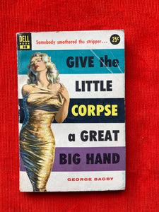 "1953 ""Give the Little Corpse a Great Big Hand"" Dell Books, George Bagby"