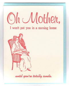 "Mother's Day! ""I won't put you in a nursing home,"" by Zeichen Press"