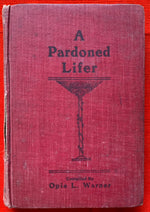 """A Pardoned Life"" By Opie L. Warner 1909"