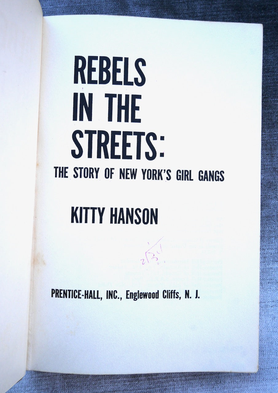 Rebels In the Streets: The Story of New York's Girl Gangs, Prentiss Hall, 1964 Hardcover