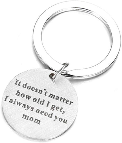 Winwinfly It doesn's Matter How Old i get,i Always Need You Mother's Day Gift Key Chain Keyring for Women