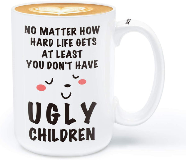 Coffee Mug for Mom, Birthday Gifts for Mom from Daughter Son, At Least You Dont Have Ugly Children, 15OZ Funny Coffee Mug