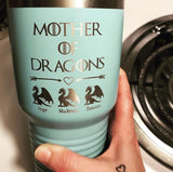 Mother Of Dragons Personalized Tumbler - Laser Engraved, add up to 10 dragons - Perfect Gift for Moms or Mother's Day Gift