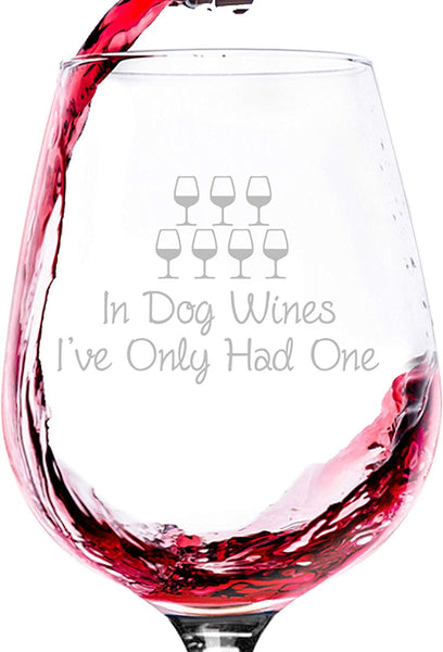 In Dog Wines Funny Wine Glass - Best Birthday Gifts for Women, Mom, Dad - Unique Gag Wine Gifts for Dog Lover, Men - Cool Bday Present from Husband, Son, Daughter - Fun Novelty Glass for Wife, Friend