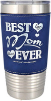 Mom Gift Best Mom Ever Love You Always Premium Permanent Leatherette Sleeve Stainless Steel Vacuum Insulated Tumbler Travel Coffee Mug Hot Cold Drink Christmas Birthday Mother Day (Blue/Silver, 20oz)