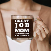 Great Job Mom - 13 oz Glass Coffee Cup Mug - Birthday Christmas Gift Present Ideas for Women Mom Mother from Daughter Son Kids Children - Funny Unique Cups Mugs Stocking Stuffer Gifts Presents Idea