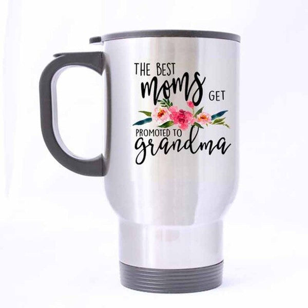 Grandma Travel Coffee Mug Only The Best Moms Get Promoted To Grandma Stainless Steel Travel Tea Cup 14 Ounce