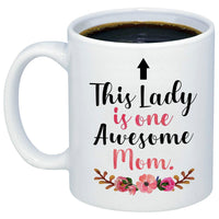 Mother's Day Gift This Lady Is One Awesome Mom Coffee Mug Funny Touching Quote 11oz Ceramic Cup