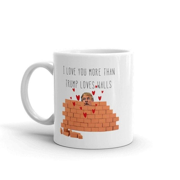 I love you more than Trump loves wall funny Donald Trump coffee mug | Trump humor | Gift for mom, dad, wife, husband, boyfriend
