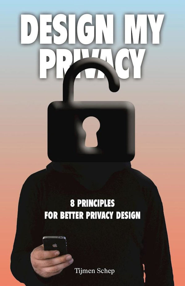 DESIGN MY PRIVACY: 8 PRINCIPLES