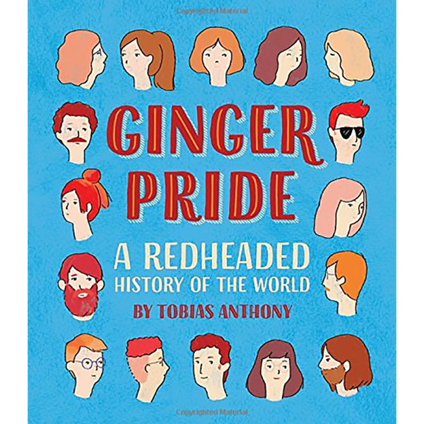 GINGER PRIDE: A REDHEADED HISTORY OF THE WORLD