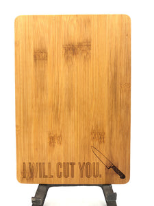 Bamboo Cutting Board - I Will Cut You
