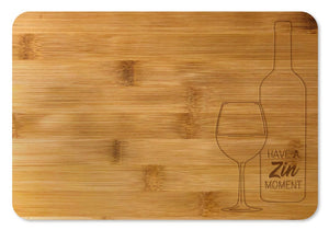 Bamboo Cutting Board / Wine and Cheese Tray - Have A Zin Moment