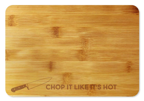 Bamboo Cutting Board / Wine and Cheese Tray - Chop It Like It's Hot