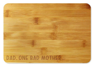 Bamboo Cutting Board / Wine and Cheese Tray - Dad. One bad mother...