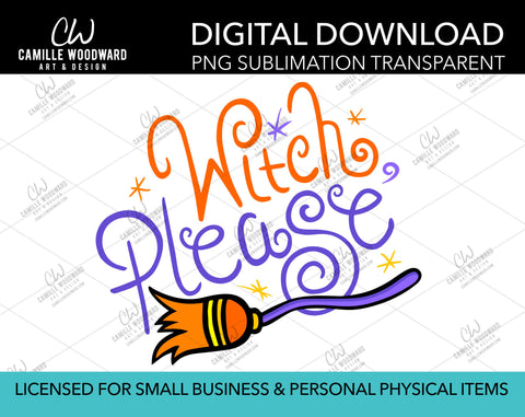 Witch, Please Purple with Broomstick, PNG - Sublimation Digital Download