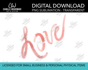 Love Hand Lettered, Pink PNG - Sublimation Digital Download