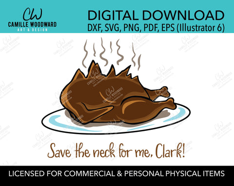 Griswold Turkey Save the Neck for Me, SVG, EPS, PNG - Sublimation Digital