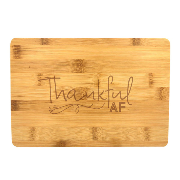 Thankful AF Cheese Snack Tray / Cutting Board Engraved Bamboo