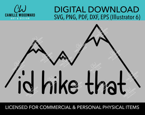 Mountains I'd Hike That SVG, Hiking, Camping, Outdoors, Black and White, PNG, eps, dxf, pdf - Transparent Sublimation Digital Download