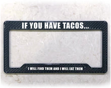 Load image into Gallery viewer, EAT ALL TACOS | License Plate Frame