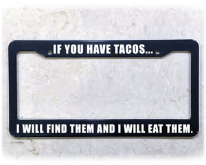 EAT ALL TACOS | License Plate Frame