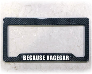 BECAUSE RACECAR | License Plate Frame