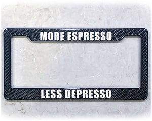 LESS DEPRESSO | License Plate Frame