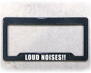 LOUD NOISES | License Plate Frame