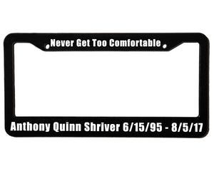 NEVER GET TOO COMFORTABLE <br> Custom <br> License Plate Frame