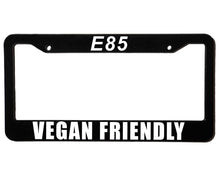 Load image into Gallery viewer, E85 VEGAN FRIENDLY Meme Inspired License Plate Frame