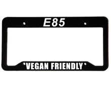 Load image into Gallery viewer, E85 VEGAN FRIENDLY <br> Meme Inspired <br> License Plate Frame
