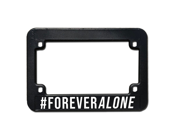 FOREVER ALONE (Motorcycle) <br> Meme Inspired <br> Motorcycle License Plate Frame