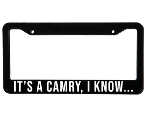 IT'S A CAMRY <br> Custom <br> License Plate Frame