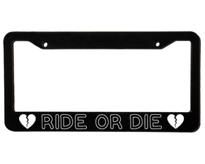 RIDE OR DIE <br> Custom <br> License Plate Frame