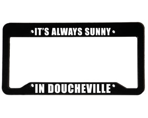 IT'S ALWAYS SUNNY | Custom | License Plate Frame