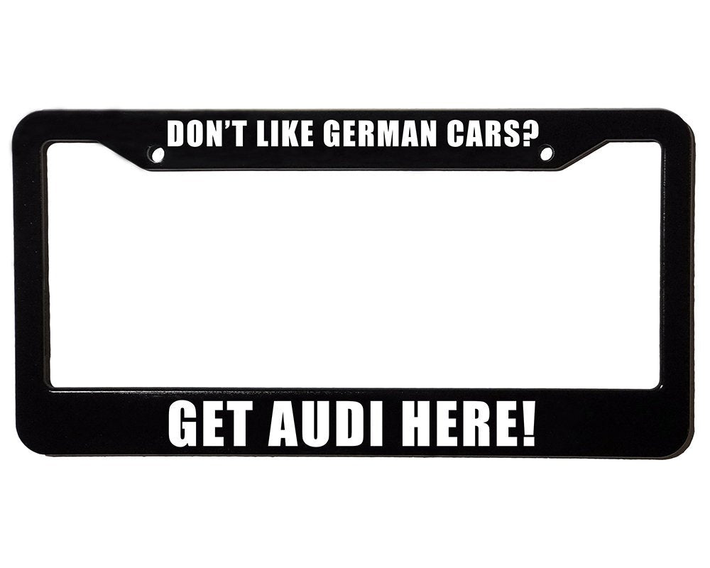DON'T LIKE GERMAN CARS? GET AUDI HERE! Meme Inspired License Plate Frame