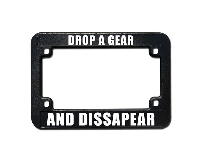 DROP A GEAR AND DISAPPEAR Motorcycle Meme Inspired License Plate Frame