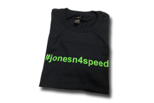 Load image into Gallery viewer, #JONESN4SPEED <br> T-Shirt <br> Black Shirt | Green Text, #jonesn4speed