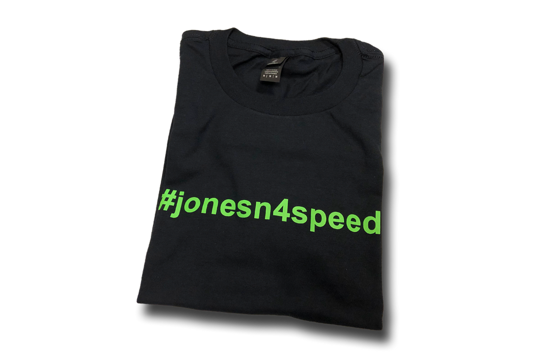 #JONESN4SPEED <br> T-Shirt <br> Black Shirt | Green Text, #jonesn4speed